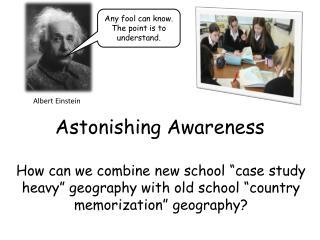 Astonishing Awareness