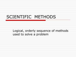 SCIENTIFIC  METHODS