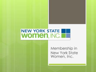 Membership in  New York State Women, Inc.
