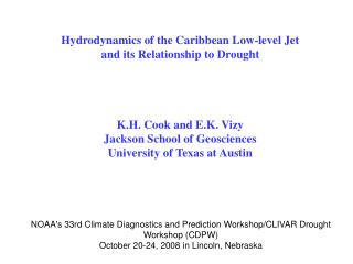 NOAA's 33rd Climate Diagnostics and Prediction Workshop/CLIVAR Drought Workshop (CDPW) October 20-24, 2008 in Lincoln, N