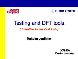 Testing and DFT tools