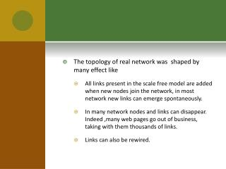 The topology of real network was  shaped by many effect like