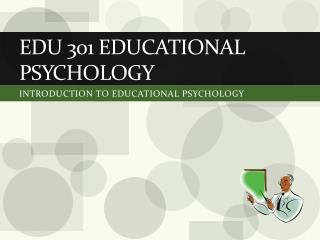 EDU 301 EDUCATIONAL PSYCHOLOGY