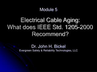 Electrical Cable Aging:  What does IEEE Std. 1205-2000  Recommend?