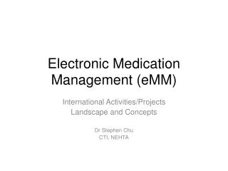 Electronic Medication Management ( eMM )