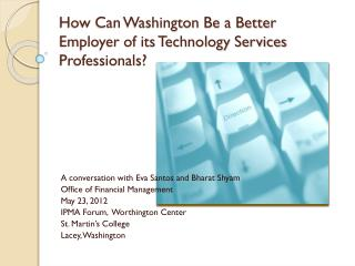 How Can Washington Be a Better Employer of its Technology Services Professionals?