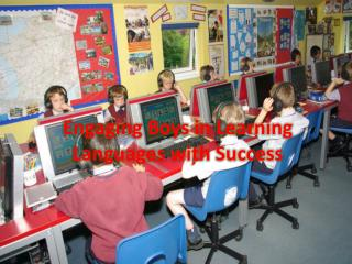 Engaging Boys in Learning  Languages  with Success