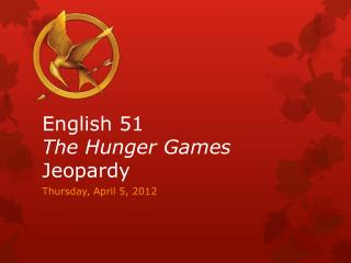 English 51 The Hunger Games  Jeopardy