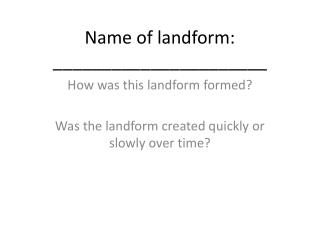 Name of landform: ______________________