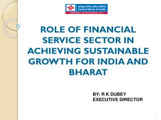 ROLE OF FINANCIAL SERVICE SECTOR IN ACHIEVING SUSTAINABLE GROWTH FOR INDIA AND BHARAT
