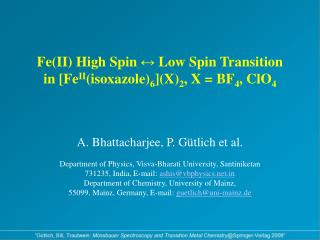 Fe(II) High Spin  ↔  Low Spin Transition  in [Fe II (isoxazole) 6 ](X) 2 , X = BF 4 , ClO 4