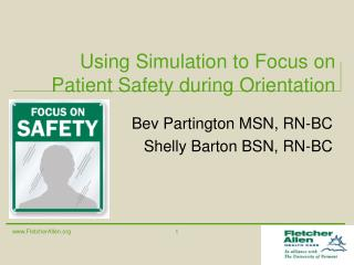 Using Simulation to Focus on Patient Safety during Orientation