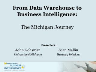 From Data Warehouse to Business Intelligence: The Michigan Journey