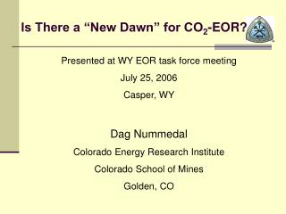 "Is There a ""New Dawn"" for CO 2 -EOR?"