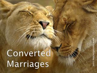 Converted Marriages