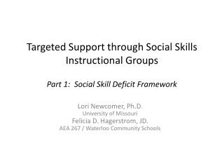 Targeted Support through Social Skills Instructional Groups  Part 1:  Social Skill Deficit Framework
