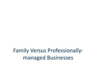 Family Versus Professionally-managed Businesses