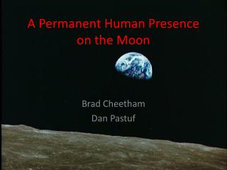 A Permanent Human Presence on the Moon