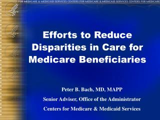 Efforts to Reduce Disparities in Care for Medicare Beneficiaries