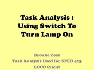 Task Analysis :  Using Switch To Turn Lamp On