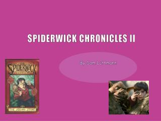 SPIDERWICK CHRONICLES II