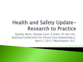 Health and Safety Update- Research to Practice