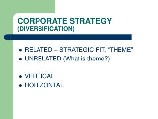 CORPORATE STRATEGY (DIVERSIFICATION)