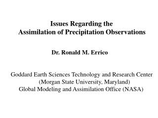 Issues Regarding the        Assimilation of Precipitation Observations