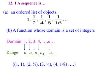 12. 1 A sequence is…