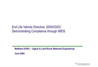 End Life Vehicle Directive; 2000/53/EC Demonstrating Compliance through IMDS.