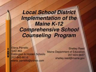 Local School District Implementation of the Maine K-12 Comprehensive School Counseling  Program