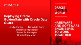 Deploying Oracle  GoldenGate  with Oracle Data Guard