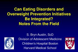 Can Eating Disorders and Overweight Prevention Initiatives Be Integrated?  Notes From the Field
