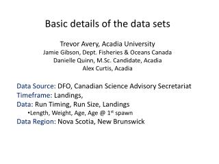 Basic details of the data sets Trevor  Avery, Acadia University
