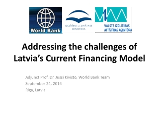 Addressing the challenges of Latvia's Current Financing Model