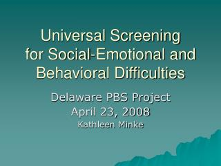Universal Screening  for Social-Emotional and Behavioral Difficulties