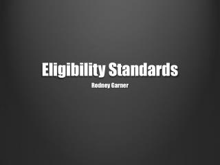 Eligibility Standards