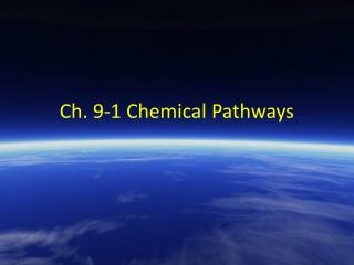 Ch. 9-1 Chemical Pathways