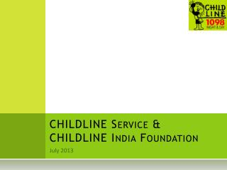 CHILDLINE Service & CHILDLINE India Foundation