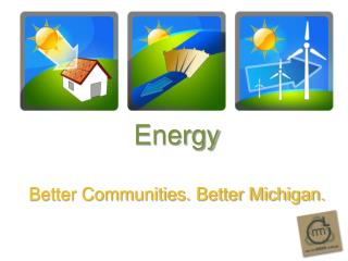 Energy Better Communities. Better Michigan.