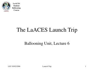 The LaACES Launch Trip