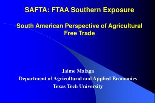 SAFTA: FTAA Southern Exposure  South American Perspective of Agricultural Free Trade