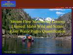 Stream Flow Monitoring Lessons Learned: Idaho Wild and Scenic River Water Rights Quantification