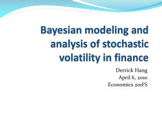 Bayesian modeling and analysis of stochastic volatility in finance