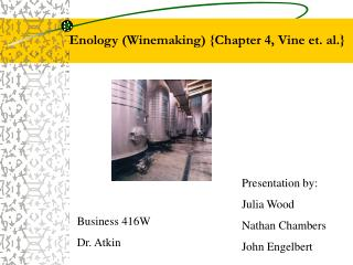 Enology (Winemaking) {Chapter 4, Vine et. al.}
