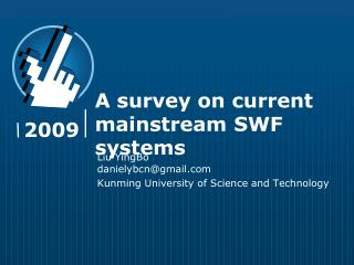 A  survey on  current  mainstream  SWF systems