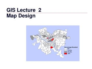 GIS Lecture  2 Map Design