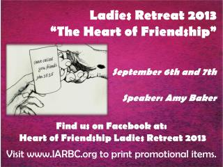 "Ladies Retreat 2013 ""The Heart of Friendship"""