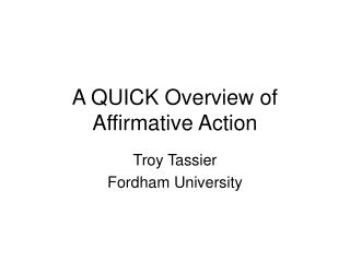 A QUICK Overview of Affirmative Action