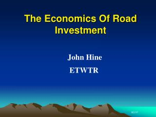 The Economics Of Road Investment